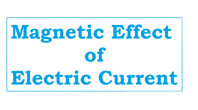 [Magnetic] Effects of Electrical Current   Electricity  
