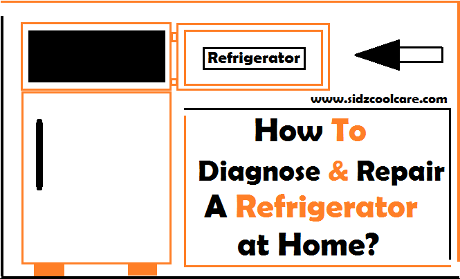 How To Diagnose & Repair A Refrigerator at Home?