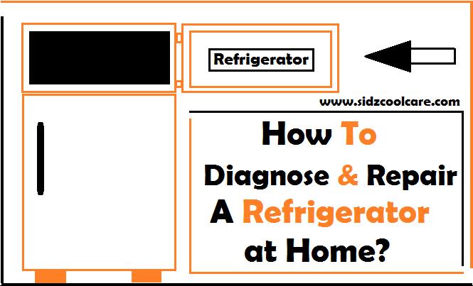 How To Diagnose & Repair A Refrigerator at Home?