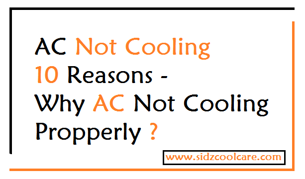 AC Not Cooling – 10 Reasons Behind AC Not Cooling Properly |