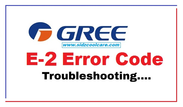 Gree Air Conditioners Error Code E2 Troubleshooting | Sep-2020