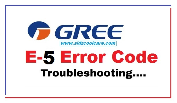 E5 Error Code Air Conditioner – Gree AC Error Troubleshooting.