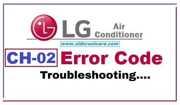 LG CH02 Error Code – LG AC CH02 Error Code Troubleshooting