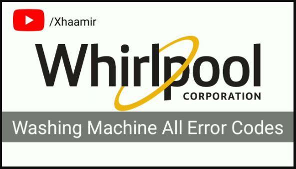 Whirlpool Washing Machine Error Codes Troubleshooting - 2021
