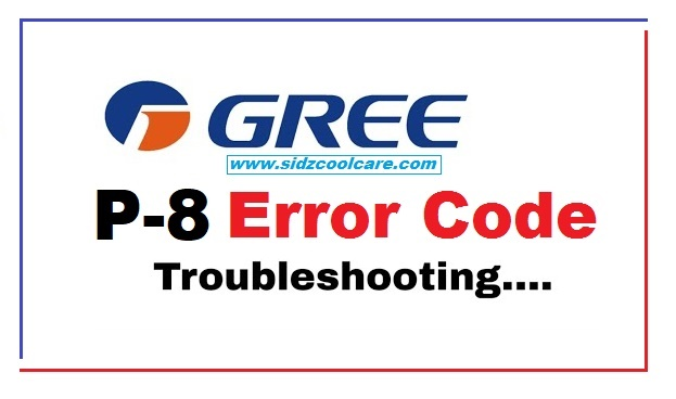 Fix P8 Error in Gree Air Conditioner | Compelete Troubleshooting.