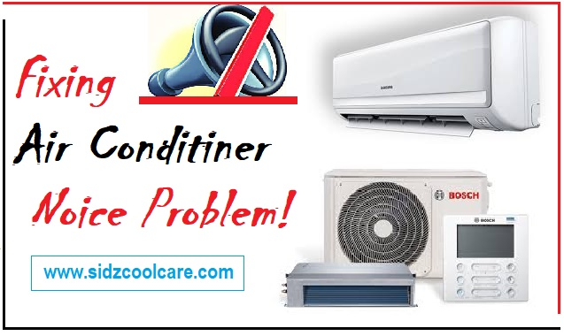 How to Fix Noice Problem in The Air Conditioner?