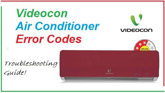 Videocon Air Conditioner Error Codes Troubleshooting - 2021