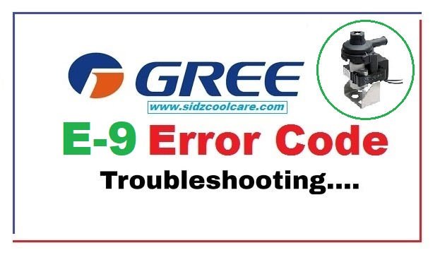E9 Error Code Gree Inverter Air Conditioner Troubleshooting - 2021