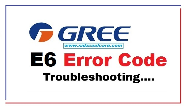 How to Fix E6 Error Code Gree Inverter Air Conditioner -2021